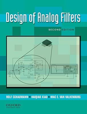 Design of Analog Filters By Schaumann, Rolf/ Xiao, Haiqiao/ Van Valkenburg, Mac E.