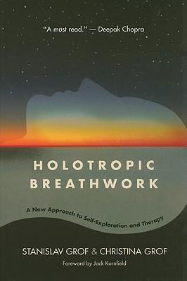 Holotropic Breathwork By Grof, Stanislav/ Grof, Christina/ Kornfield, Jack (FRW)